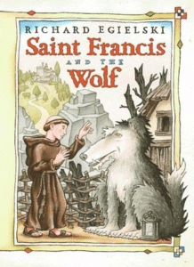 The cover of Richard Egielski's St. Francis and the Wolf.